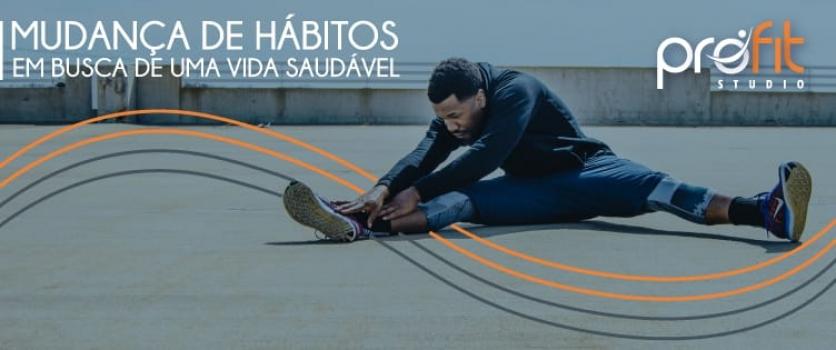Mudança de hábitos em busca de uma vida saudável